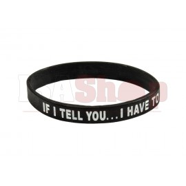 If I tell you... Silicone Bracelet Black